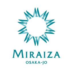 MIRAIZA OSAKA-JO